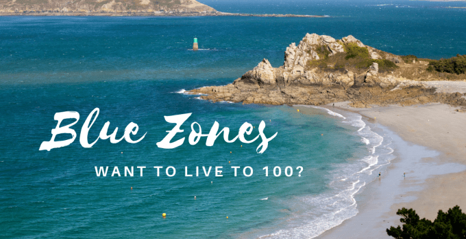 Blue Zones: Want To Live To 100?