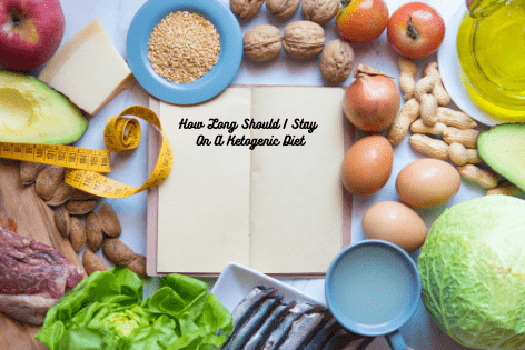 How Long Should Your Ketogenic Diet Plan Last?